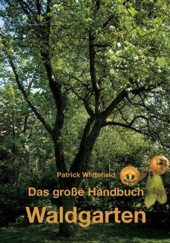 Das große Handbuch Waldgarten von Patrick Whitefield